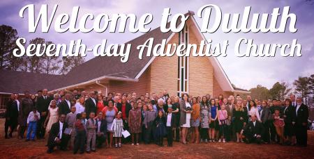 WELCOME TO DULUTH : Duluth SDA Church Duluth GA